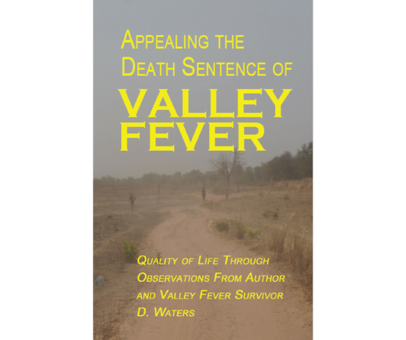 Appealing The Death Sentence of Valley Fever